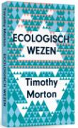 Ecologisch_wezen-Timothy_Morton