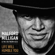 MALFORD-MILLIGAN - Life Will Humble You